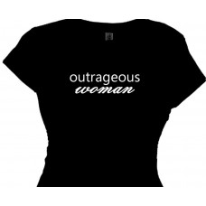 Outrageous Woman - T Shirt